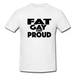 Fat Gay And Proud