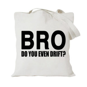 Bro Do You Even Drift